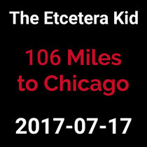 2017-07-17 - 106 Miles To Chicago (live show) cover art