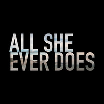 All She Ever Does cover art