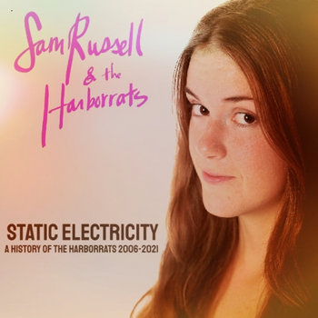 Static Electricity: A History of The Harborrats 2006-2021 by Sam Russell & the Harborrats