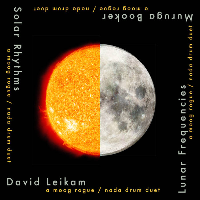 Lunar Frequencies / Solar Rhythms by David Leikam and Muruga Booker
