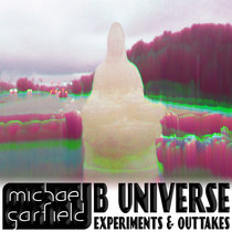 B Universe: Experiments & Outtakes cover art