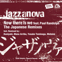 Now There Is We feat. Paul Randolph (The Japanese Remixes) cover art