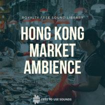 Hong Kong Sounds Choi Hung Wet Market Ambience cover art