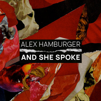 And She Spoke by Alex Hamburger