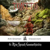 6: Also Sprach Gnomethustra cover art