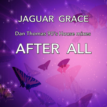 After All - Jaguar Grace (Dan Thomas 90's House Club Mixes) by JAGUAR GRACE
