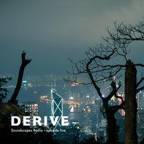 DERIVE Soundscapes Radio • episode five cover art