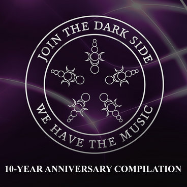 Join the dark side, we have the music! (10-Year Anniversary Compilation) main photo