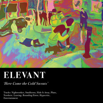 Here Come The Cold Sweats by Elevant