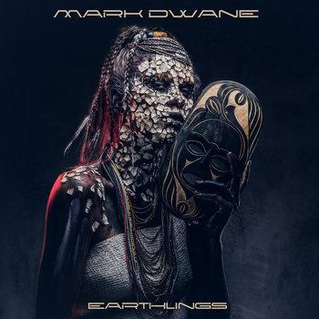Earthlings by Mark Dwane