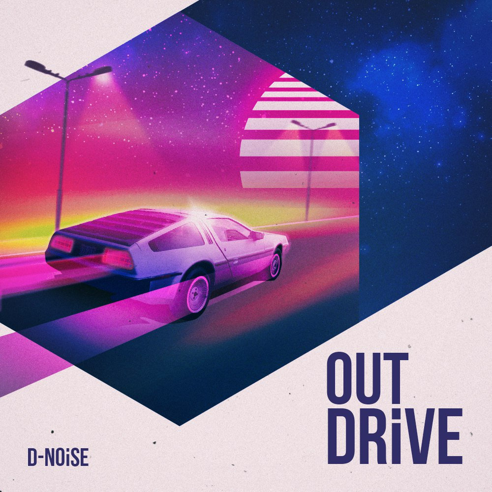 OUT DRIVE EP | D-Noise