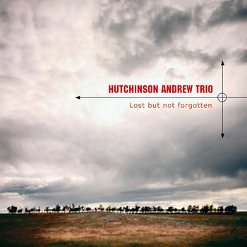 Lost But Not Forgotten by Hutchinson Andrew Trio