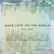 Make Love (to the World) cover art