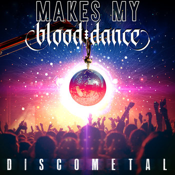 DISCO METAL by Makes My Blood Dance