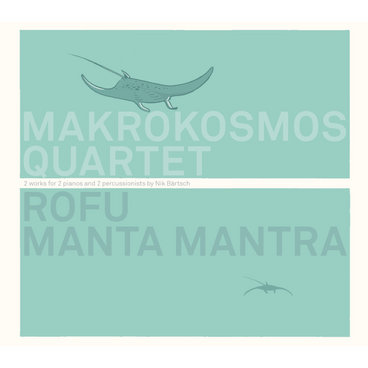 ROFU, MANTA MANTRA (2 works for 2 pianos and 2 percussionists by Nik Bärtsch) main photo