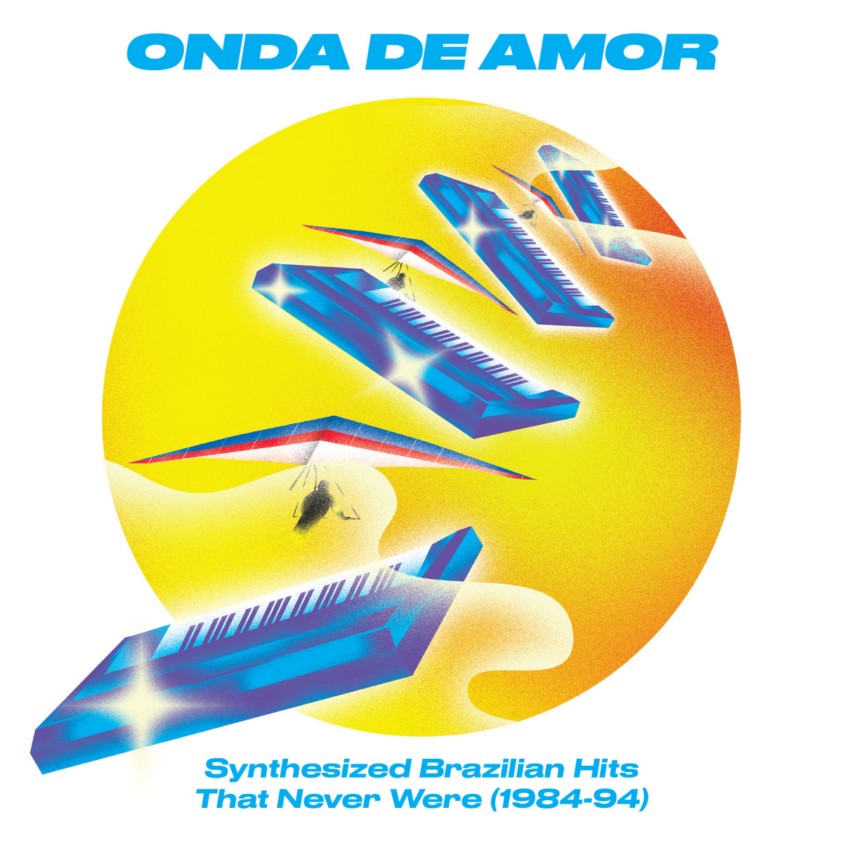 Onda De Amor: Synthesized Brazilian Hits That Never Were (1984-94