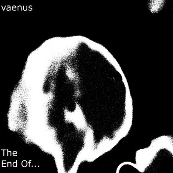 The End Of..., by Vaenus