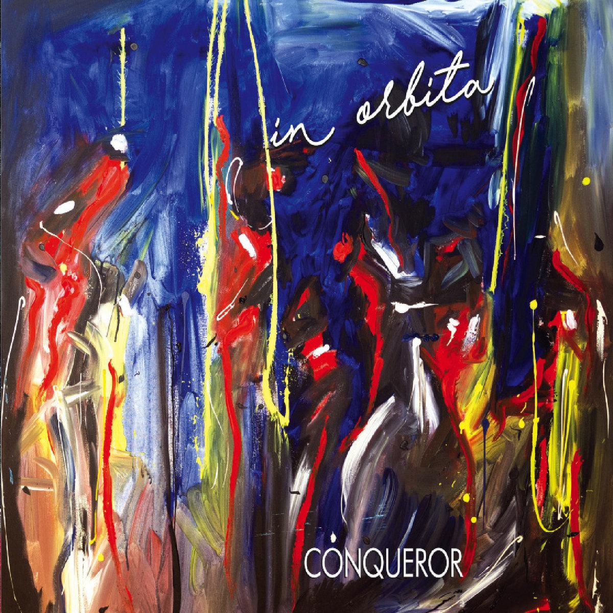 Картинки по запросу Conqueror - In Orbita (2019)