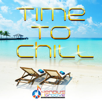 Time To Chill by Hendu's Groove