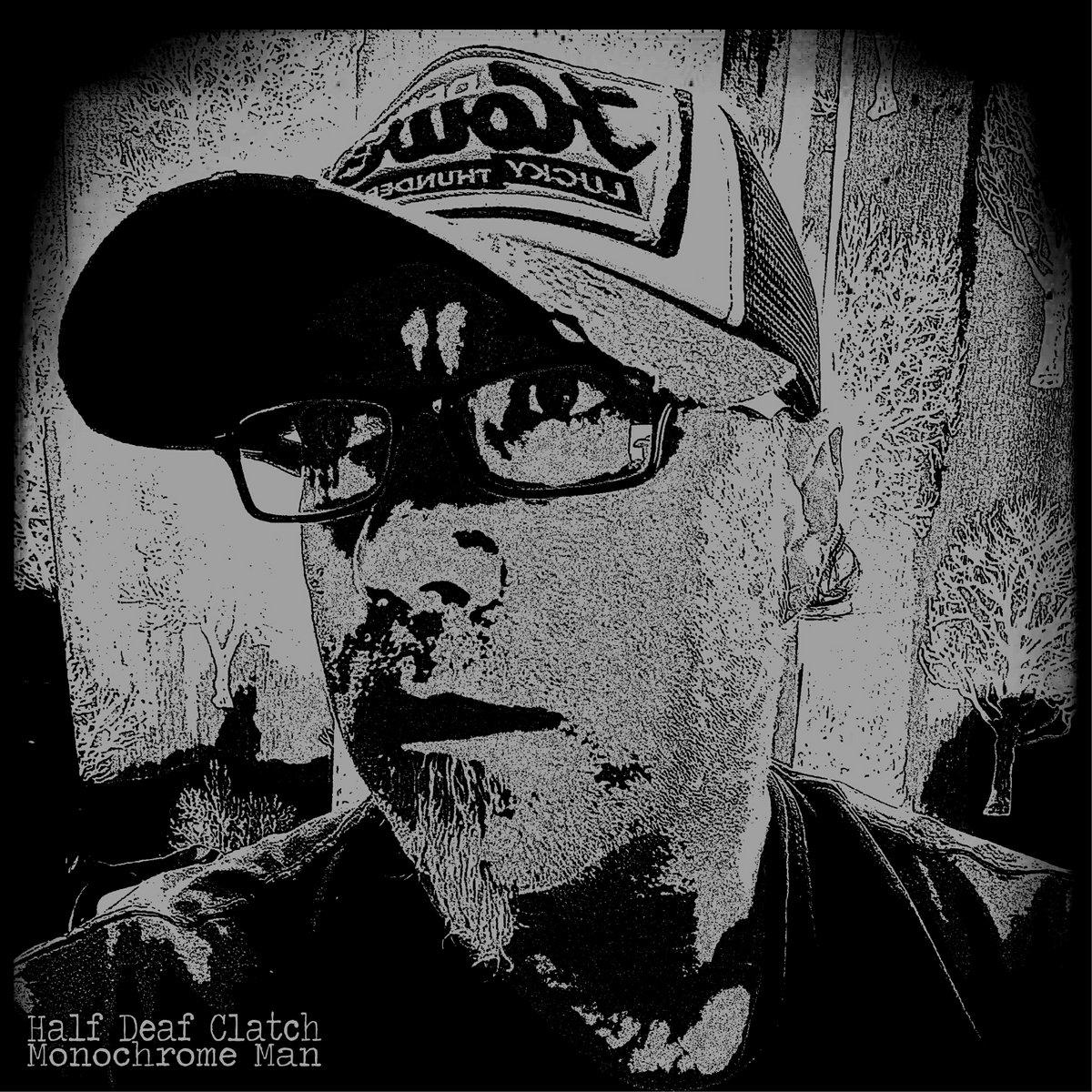 Monochrome Man by Half Deaf Clatch