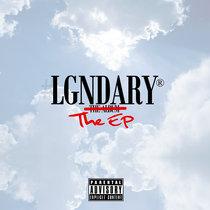 LGNDARY: The EP cover art