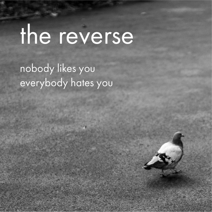 Nobody Likes You Everybody Hates You Single The Reverse Yonas & roze by abstract? nobody likes you everybody hates you single by the reverse