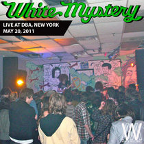 White Mystery LIVE at Death By Audio, New York, 2011 cover art