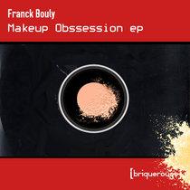 [BR174] : Franck Bouly - Makeup Obssession ep cover art