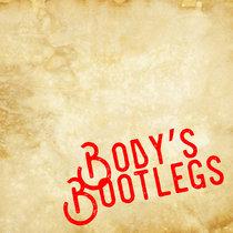 Bodys Bootlegs cover art