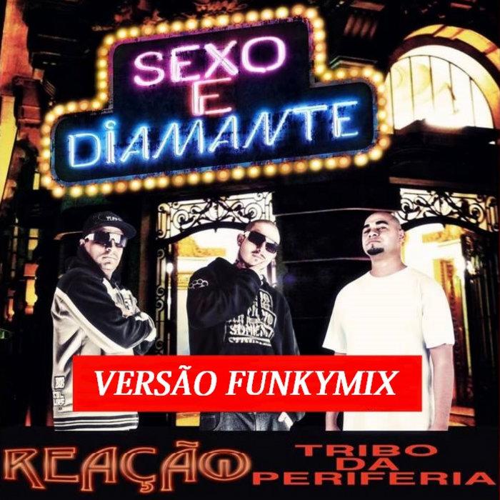 Reação Rap & Tribo da Periferia - Sexo e Diamante ( Klaw-Edit-Mix