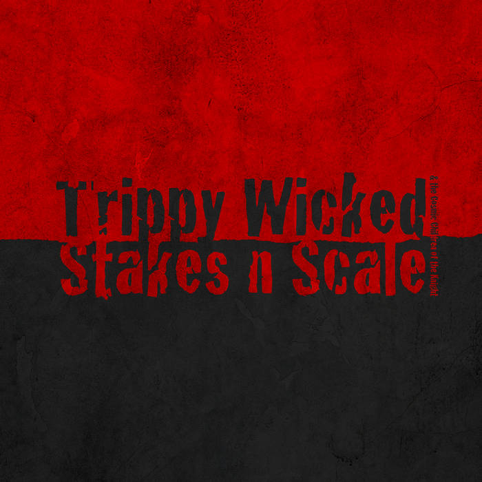Stakes n Scale by Trippy Wicked & the Cosmic Children of the Knight