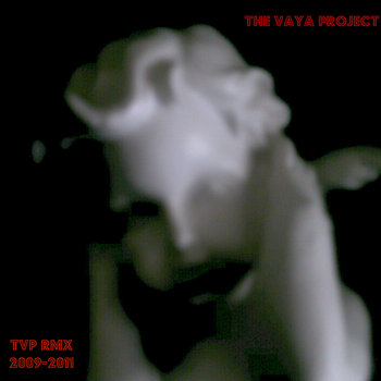 TVP RMX Vol. 1 by The Vaya Project