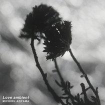 Michiru Aoyama「Love ambient」 cover art