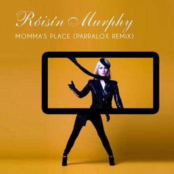 Róisín Murphy - Momma's Place (Parralox Remix)