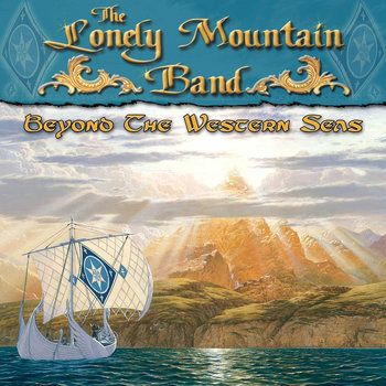 Beyond the Western Seas by Lonely Mountain Band
