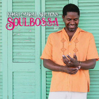 Soulbossa EP by Khari Cabral Simmons