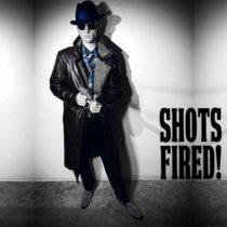 SHOTS FIRED! LP cover art