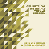 Get Physical Music Presents: Essentials Vol. 13 - Mixed & Compiled by Olivier Giacomotto cover art