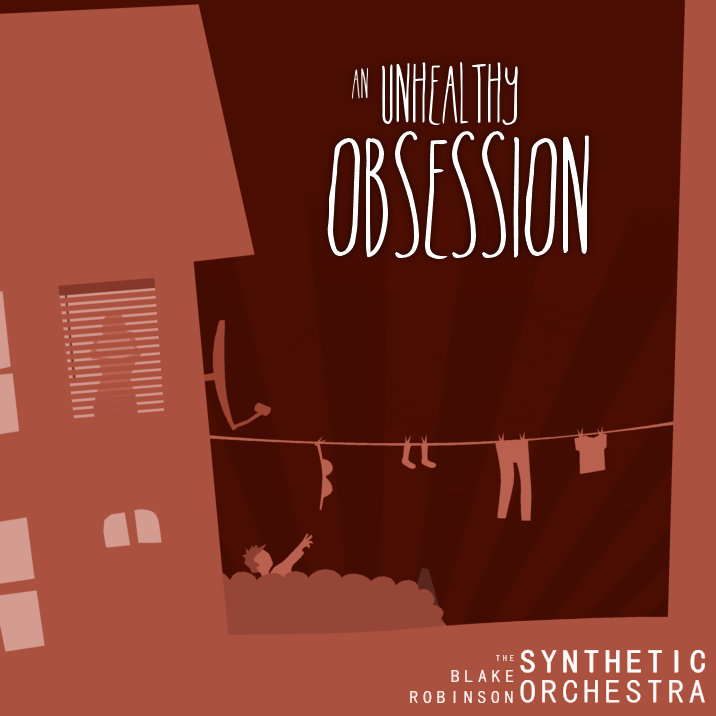 An Unhealthy Obsession | The Blake Robinson Synthetic Orchestra