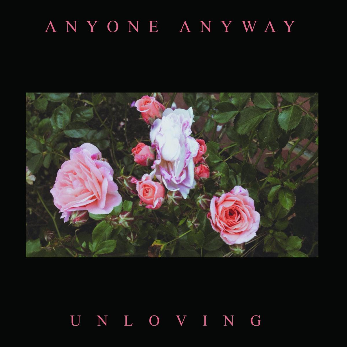 Anyone Anyway - UNLOVING [EP] (2016)