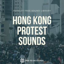 Hong Kong Sounds - Protest & Demonstration Sound Library cover art