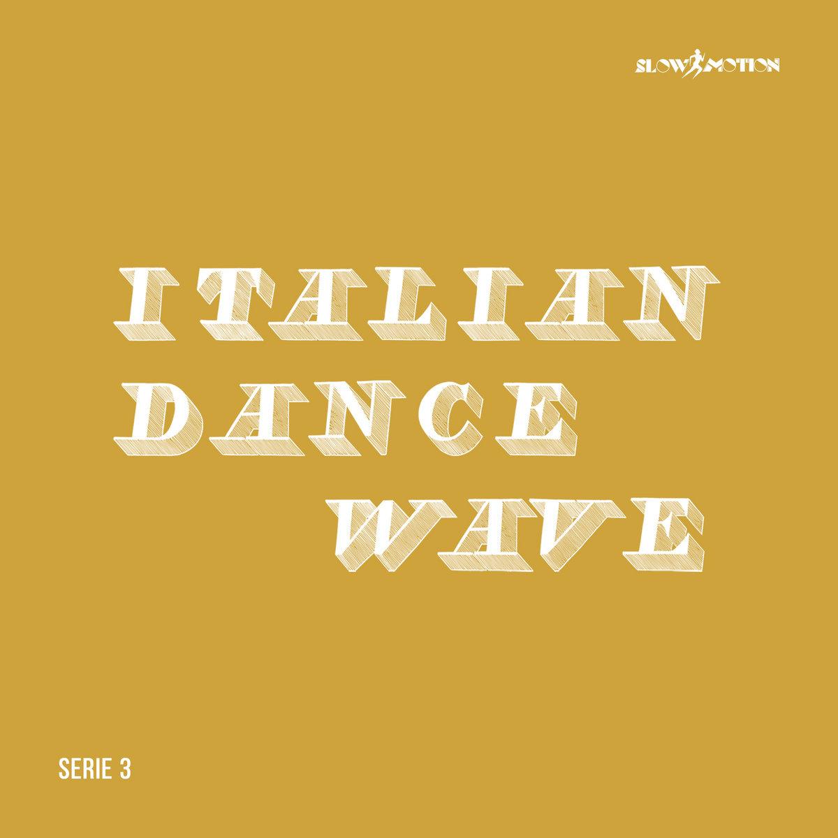 Italian Dance Wave Serie 3 (Disco 7 & 8) | Slow Motion Records