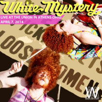 White Mystery LIVE at The Union, Athens, OH, 2014 cover art