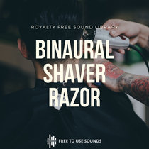 Electric Razor Sounds   Binaural Electric Razor Sound Effects cover art