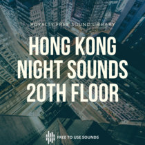 Hong Kong Overnight City Sound Library - 20th Floor - Raindrops & Calm Distance Traffic - 25GB - 4,5 Hours cover art