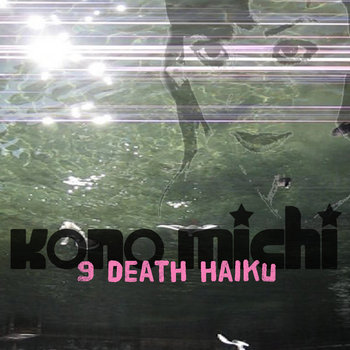 9 DEATH HAIKU by Kono Michi