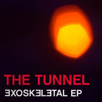 Exoskeletal EP by The Tunnel