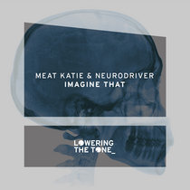 Meat Katie & Neurodriver 'Imagine That' cover art