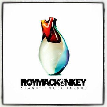 Abandonment Issues by ROYMACKONKEY