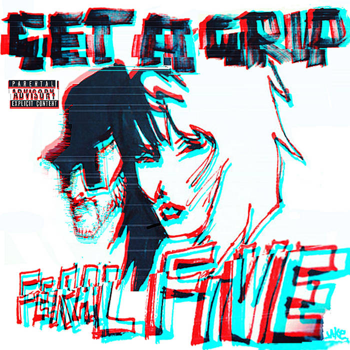 Feral Five single cover Get A Grip
